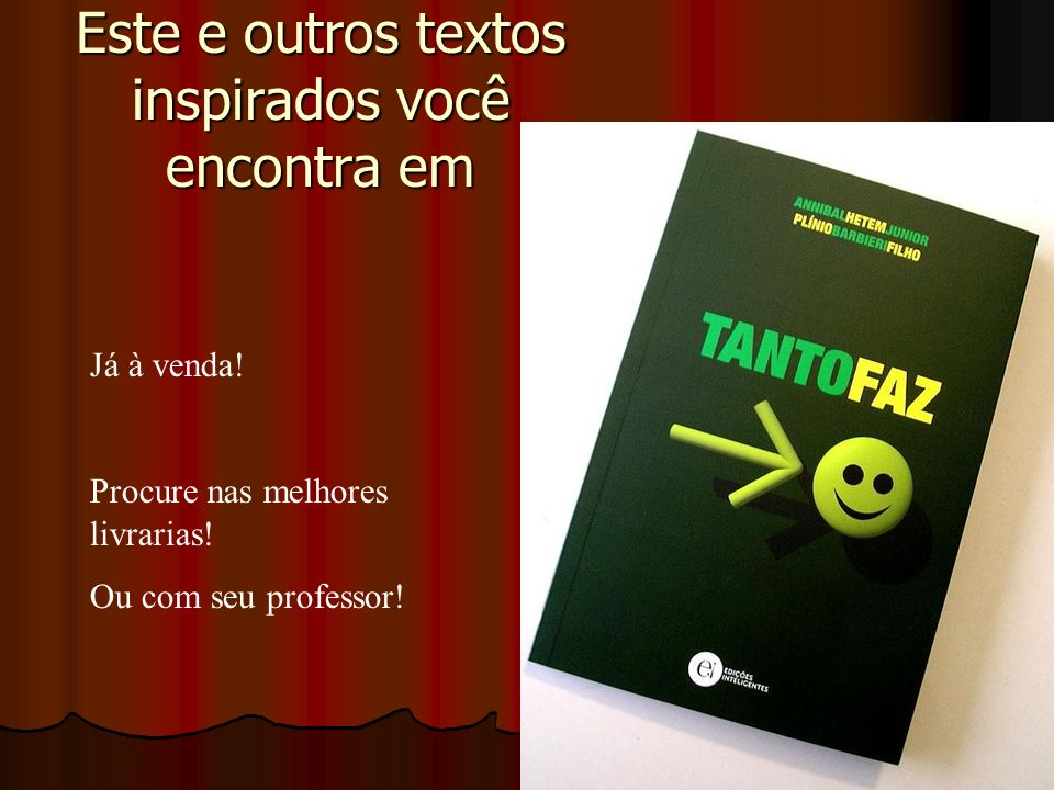 Este e outros textos inspirados você encontra em Já à venda.