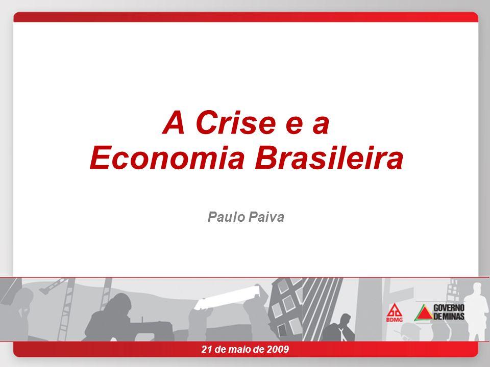 21 de maio de 2009 A Crise e a Economia Brasileira Paulo Paiva