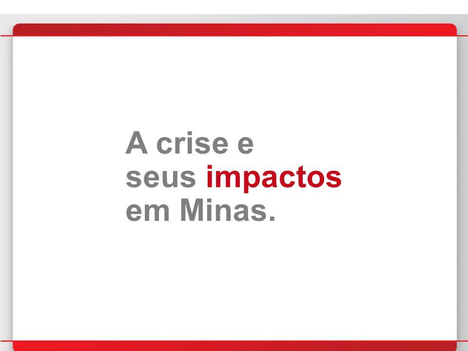 A crise e seus impactos em Minas.