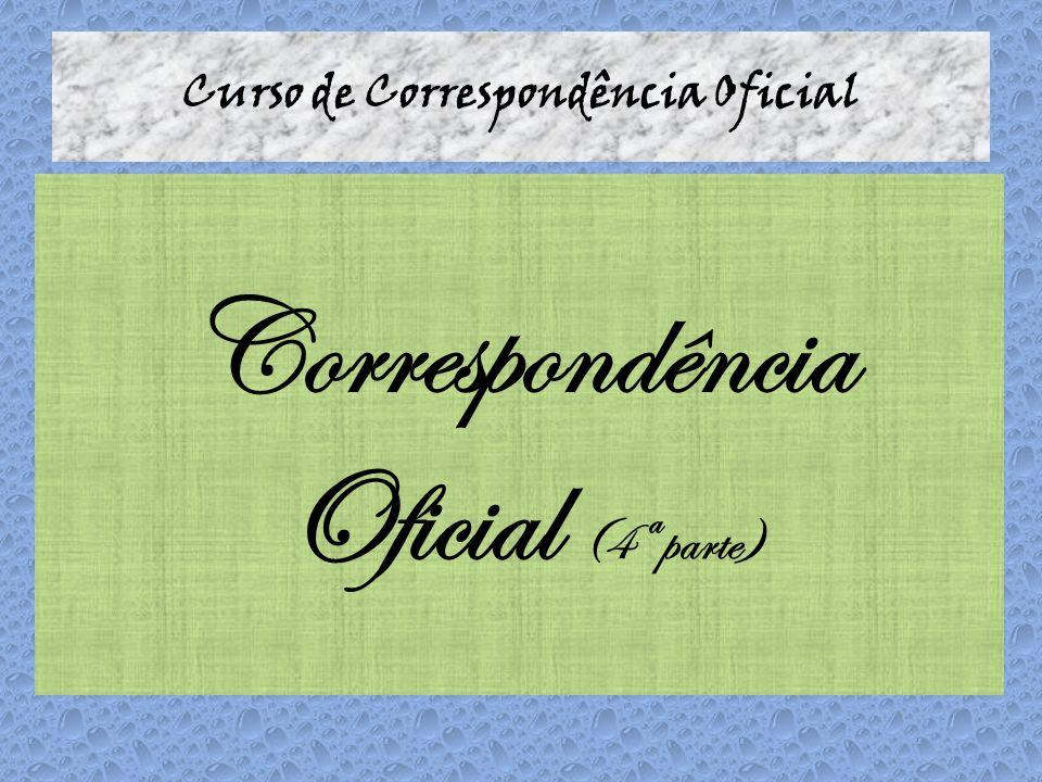 Curso de Correspondência Oficial Correspondência Oficial (4ª parte)