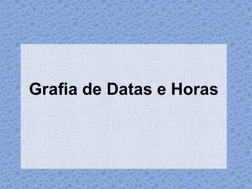 Datas Existem três possibilidades para abreviar a grafia de datas: com traço: 28-12-1945 com barra: 12/11/2002 com ponto: 21.10.2004