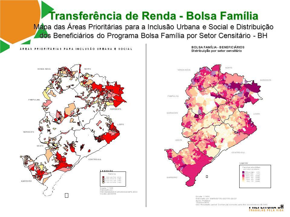Transferência de Renda - Bolsa Família Mapa das Áreas Prioritárias para a Inclusão Urbana e Social e Distribuição dos Beneficiários do Programa Bolsa