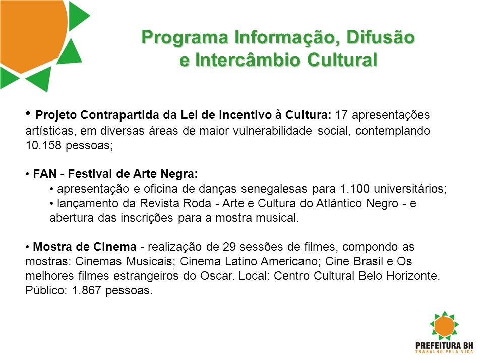 Programa Informação, Difusão e Intercâmbio Cultural Projeto Contrapartida da Lei de Incentivo à Cultura: 17 apresentações artísticas, em diversas área