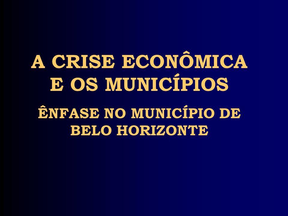 A CRISE ECONÔMICA E OS MUNICÍPIOS ÊNFASE NO MUNICÍPIO DE BELO HORIZONTE