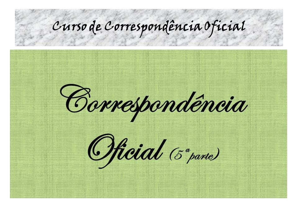 Curso de Correspondência Oficial Correspondência Oficial (5ª parte)