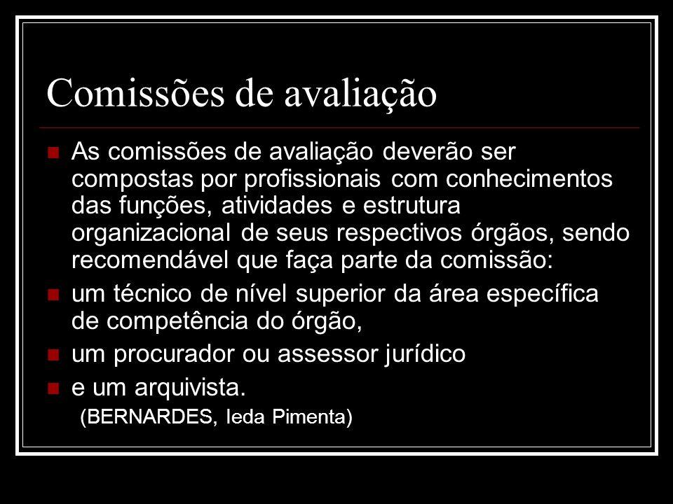 Comissões de avaliação As comissões de avaliação deverão ser compostas por profissionais com conhecimentos das funções, atividades e estrutura organiz