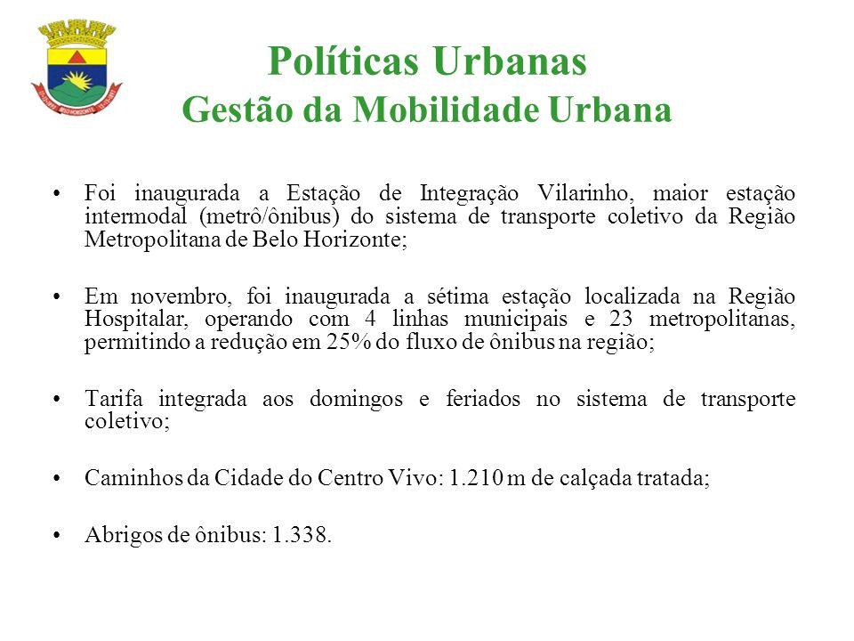 Políticas Urbanas Gestão da Mobilidade Urbana Foi inaugurada a Estação de Integração Vilarinho, maior estação intermodal (metrô/ônibus) do sistema de