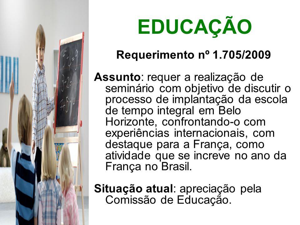 Requerimento nº 1.705/2009 Assunto: requer a realização de seminário com objetivo de discutir o processo de implantação da escola de tempo integral em