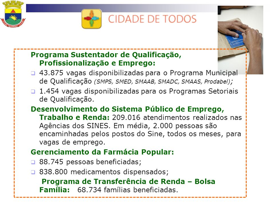 Programa Sustentador de Qualificação, Profissionalização e Emprego: 43.875 vagas disponibilizadas para o Programa Municipal de Qualificação (SMPS, SME