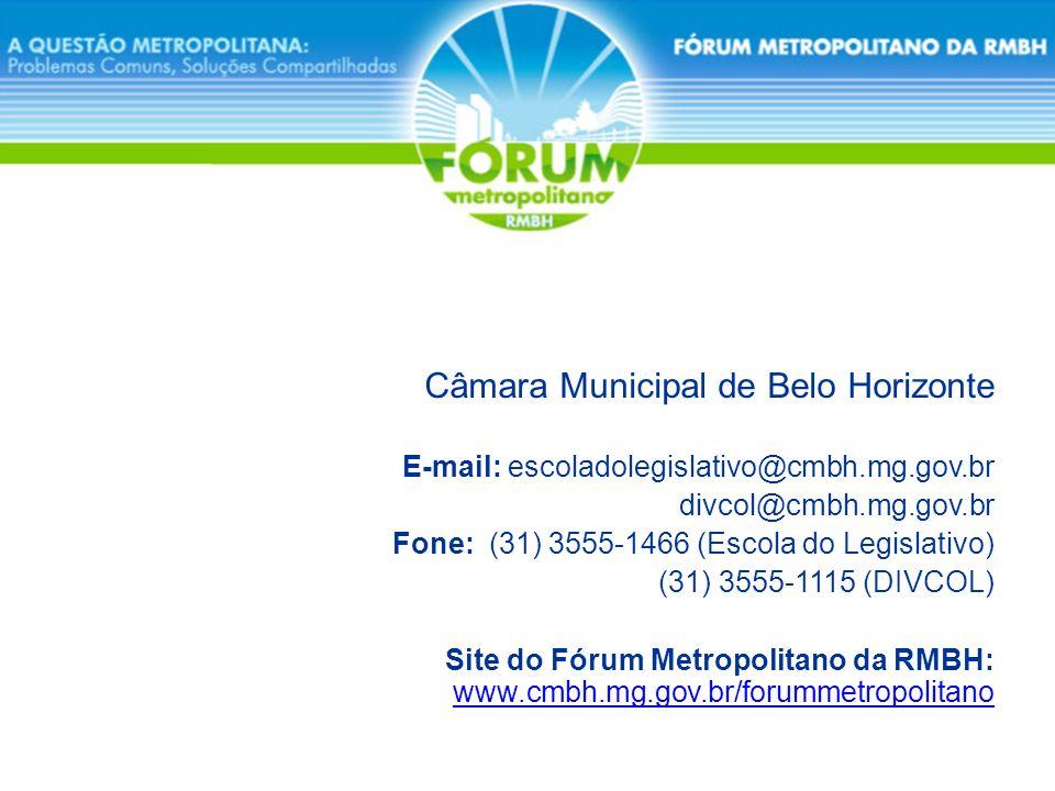 Câmara Municipal de Belo Horizonte E-mail: escoladolegislativo@cmbh.mg.gov.br divcol@cmbh.mg.gov.br Fone: (31) 3555-1466 (Escola do Legislativo) (31)