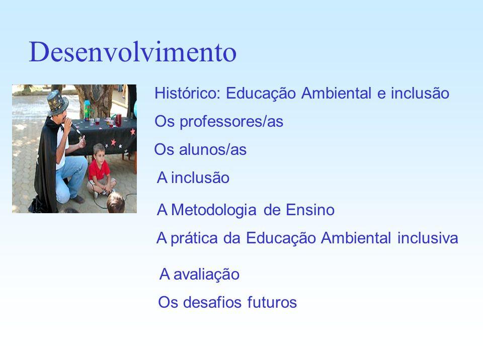 O que quer dizer Educação Ambiental numa perspectiva inclusiva? Introdução