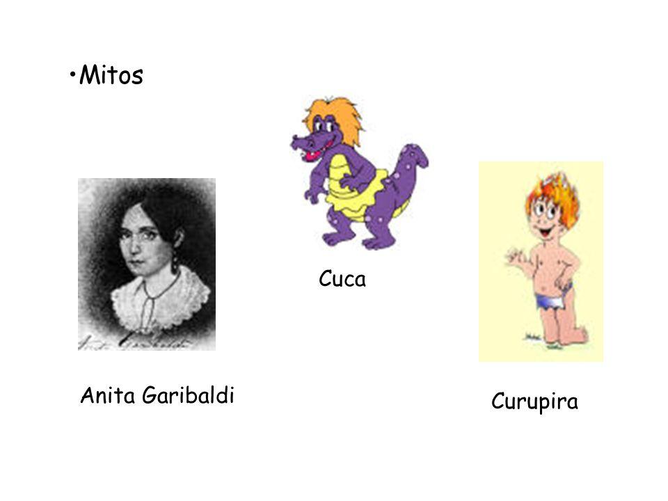 Mitos Anita Garibaldi Cuca Curupira