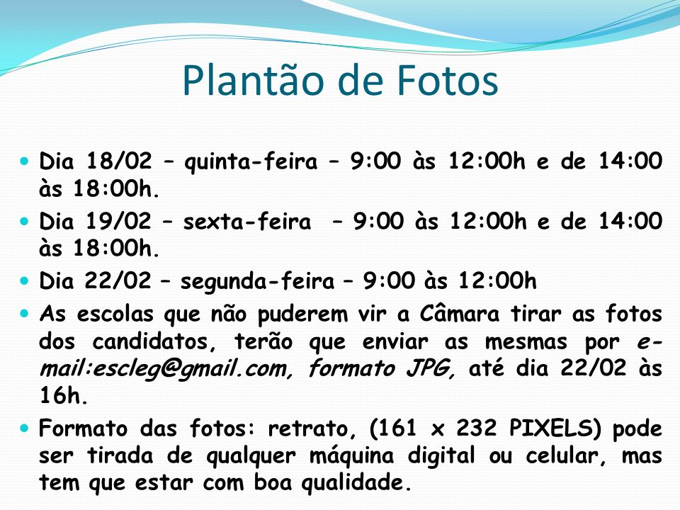 Plantão de Fotos Dia 18/02 – quinta-feira – 9:00 às 12:00h e de 14:00 às 18:00h. Dia 19/02 – sexta-feira – 9:00 às 12:00h e de 14:00 às 18:00h. Dia 22