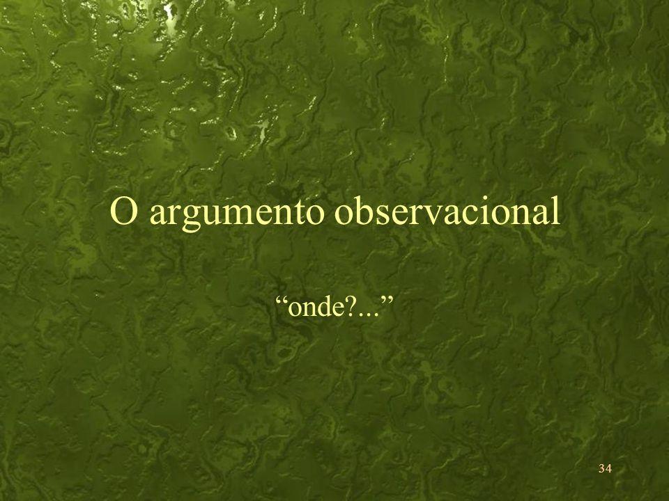 34 O argumento observacional onde?...