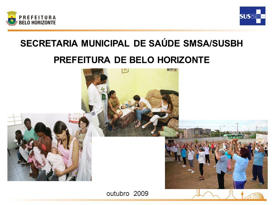 outubro 2009 SECRETARIA MUNICIPAL DE SAÚDE SMSA/SUSBH PREFEITURA DE BELO HORIZONTE