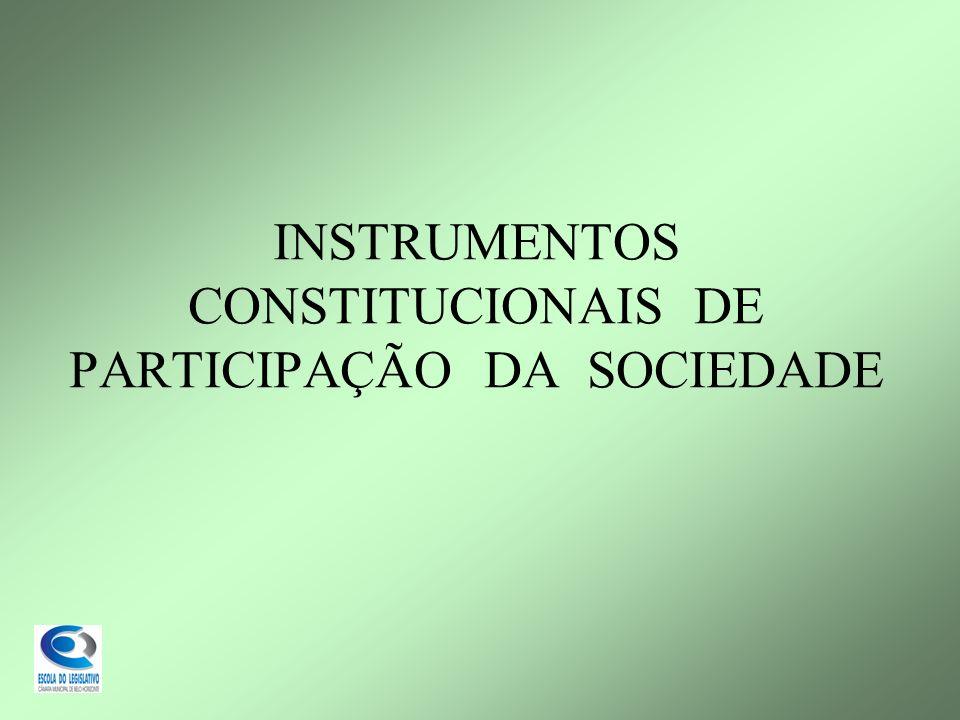 INSTRUMENTOS CONSTITUCIONAIS DE PARTICIPAÇÃO DA SOCIEDADE