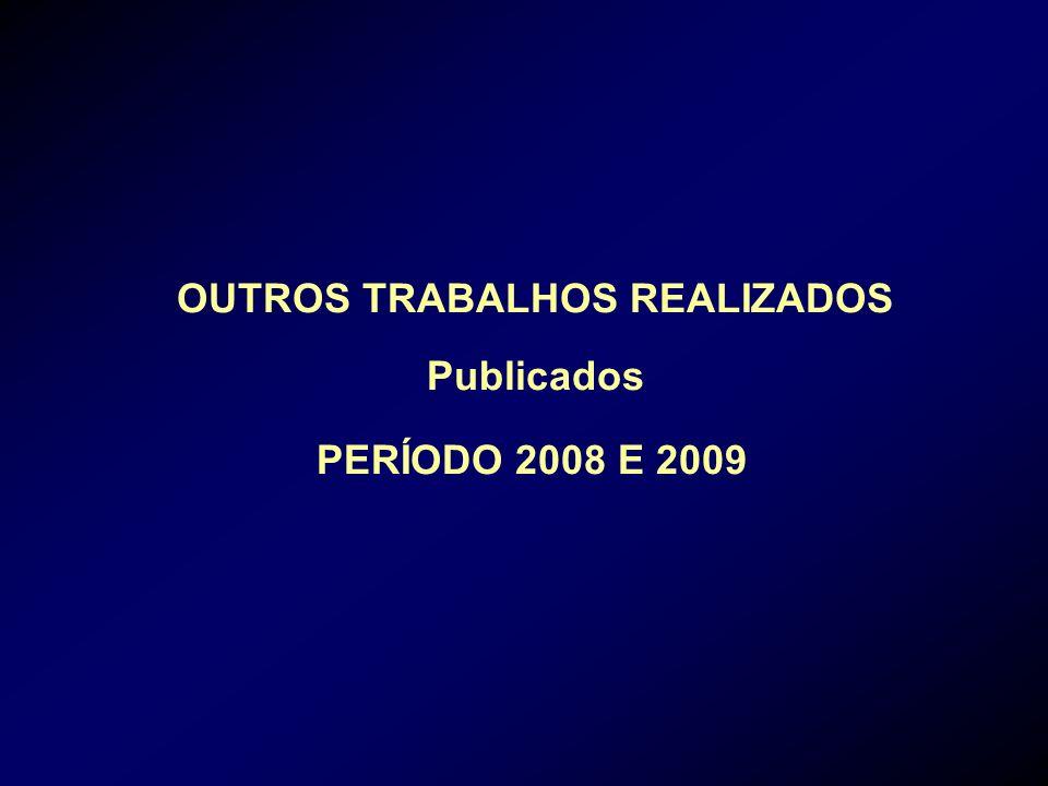 OUTROS TRABALHOS REALIZADOS Publicados PERÍODO 2008 E 2009
