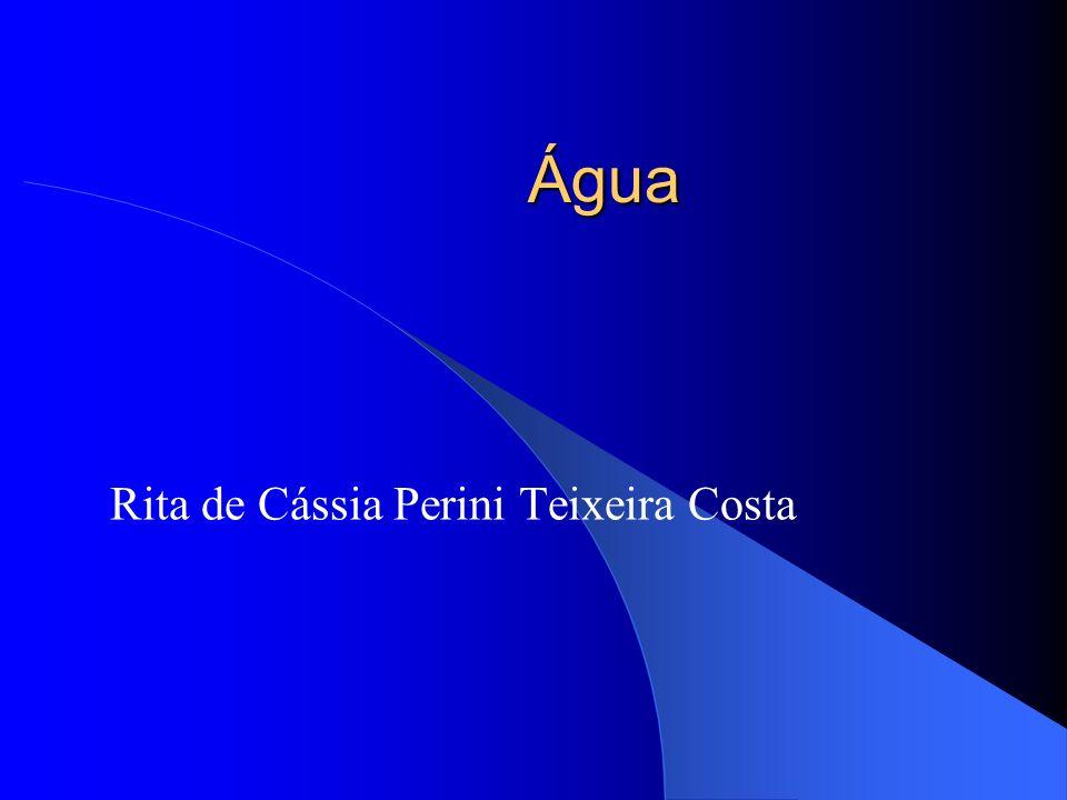 Água Rita de Cássia Perini Teixeira Costa