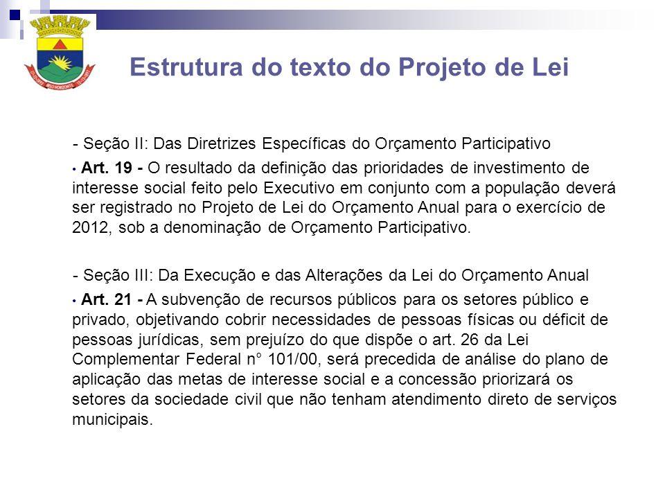 Estrutura do texto do Projeto de Lei - Seção II: Das Diretrizes Específicas do Orçamento Participativo Art. 19 - O resultado da definição das priorida
