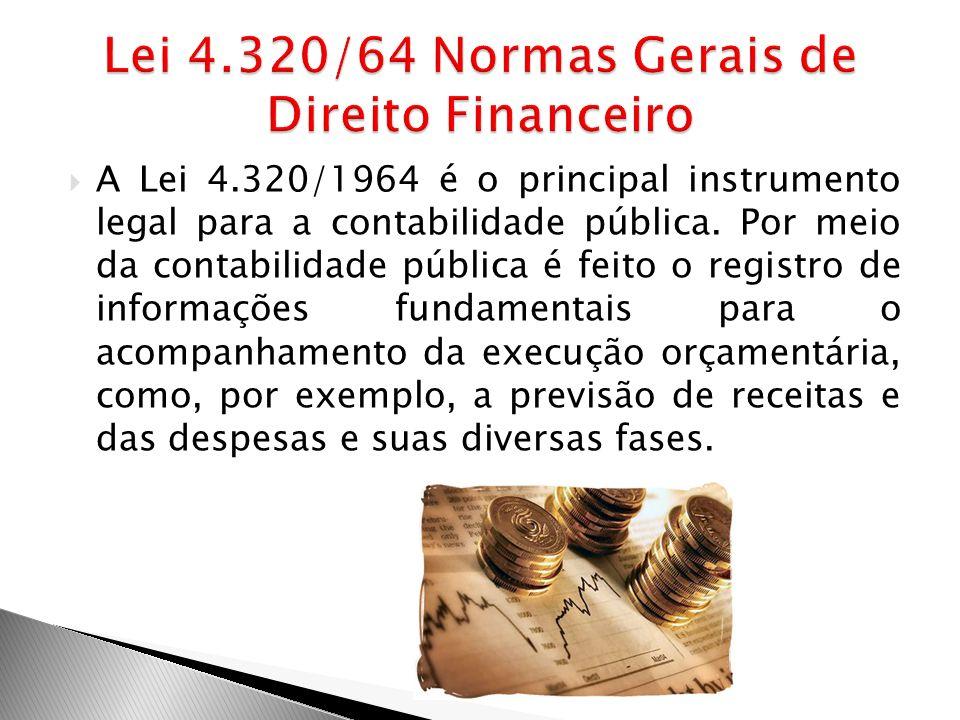 A Lei 4.320/1964 é o principal instrumento legal para a contabilidade pública. Por meio da contabilidade pública é feito o registro de informações fun