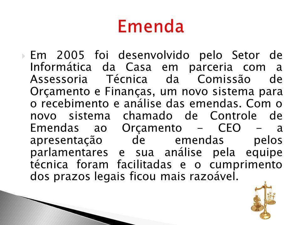 Em 2005 foi desenvolvido pelo Setor de Informática da Casa em parceria com a Assessoria Técnica da Comissão de Orçamento e Finanças, um novo sistema p