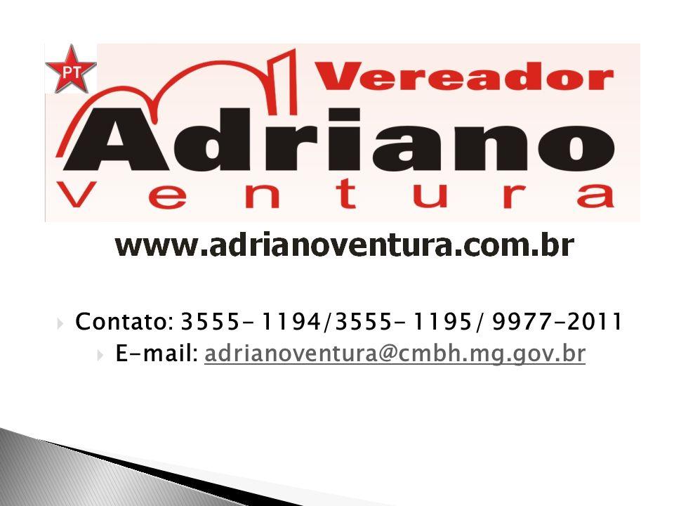 Contato: 3555- 1194/3555- 1195/ 9977-2011 E-mail: adrianoventura@cmbh.mg.gov.bradrianoventura@cmbh.mg.gov.br