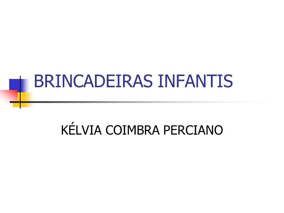 BRINCADEIRAS INFANTIS KÉLVIA COIMBRA PERCIANO