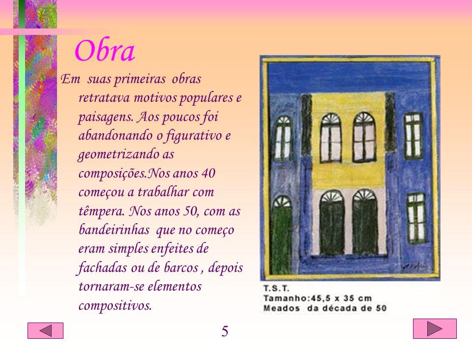 Obra Em suas primeiras obras retratava motivos populares e paisagens. Aos poucos foi abandonando o figurativo e geometrizando as composições.Nos anos