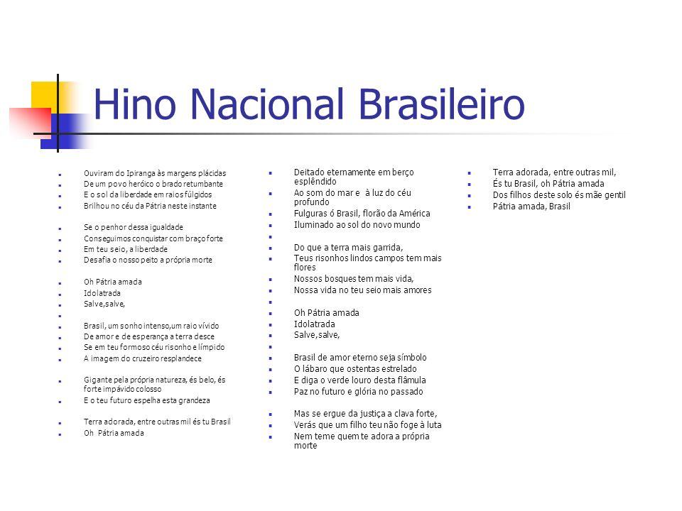 Introdução Levando-se em consideração que a maioria dos cidadãos brasileiros cantam o Hino Nacional de maneira mecânica, sem compreendê -lo,faz –se ne