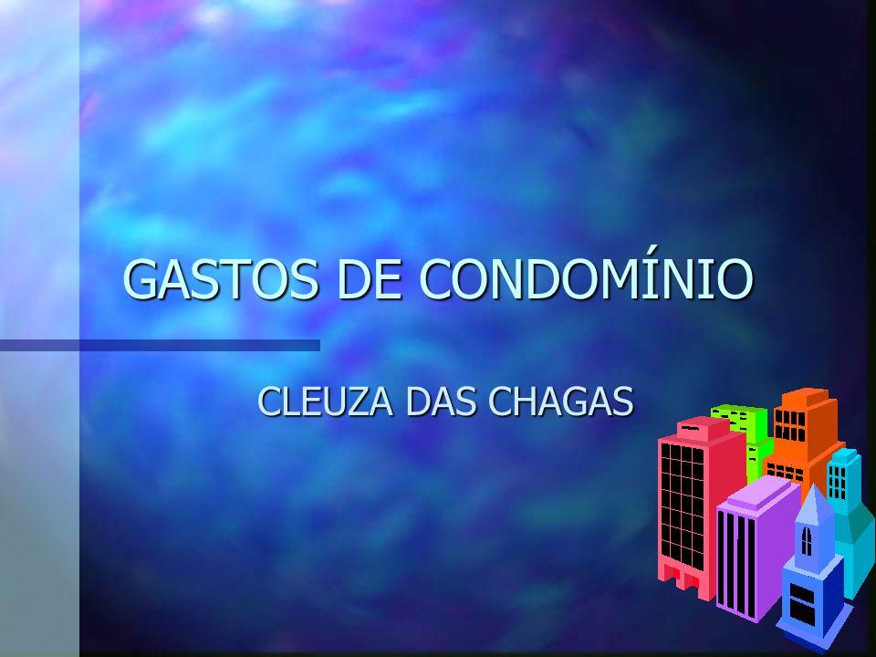 GASTOS DE CONDOMÍNIO CLEUZA DAS CHAGAS