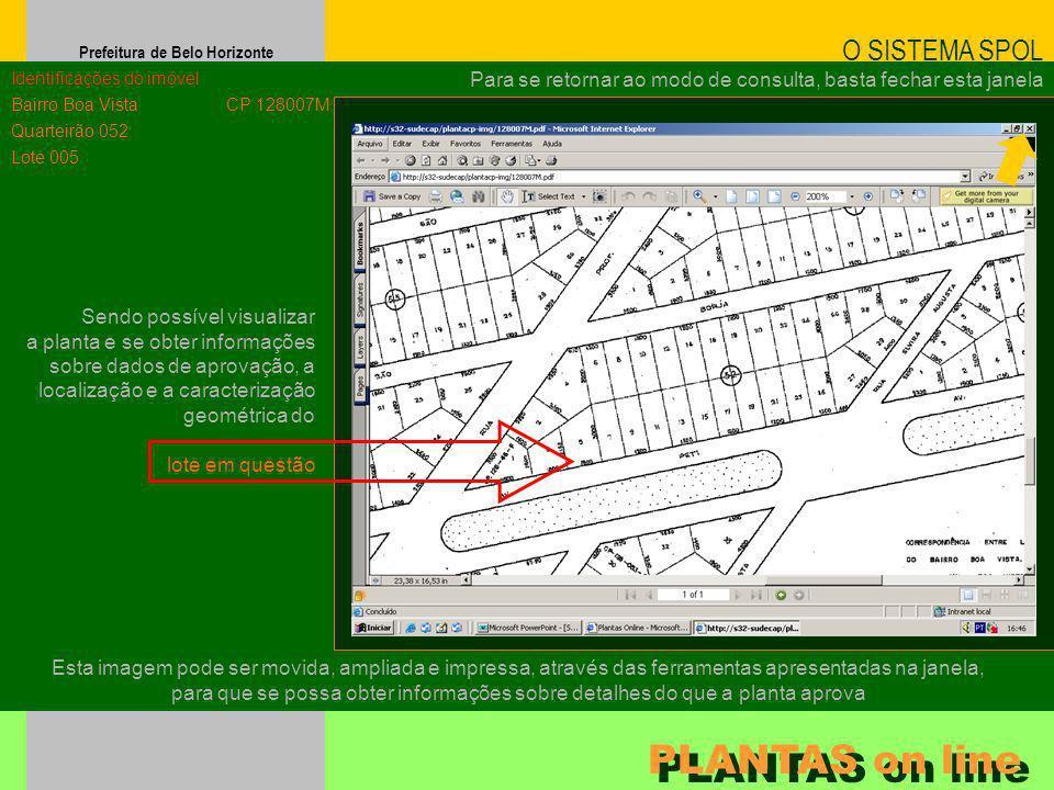 Prefeitura de Belo Horizonte Sendo possível visualizar a planta e se obter informações sobre dados de aprovação, a localização e a caracterização geom