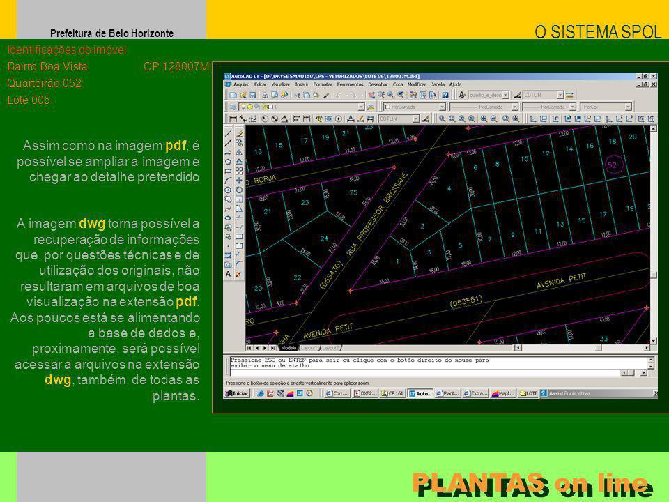 Prefeitura de Belo Horizonte Assim como na imagem pdf, é possível se ampliar a imagem e chegar ao detalhe pretendido O SISTEMA SPOL PLANTAS on line Id
