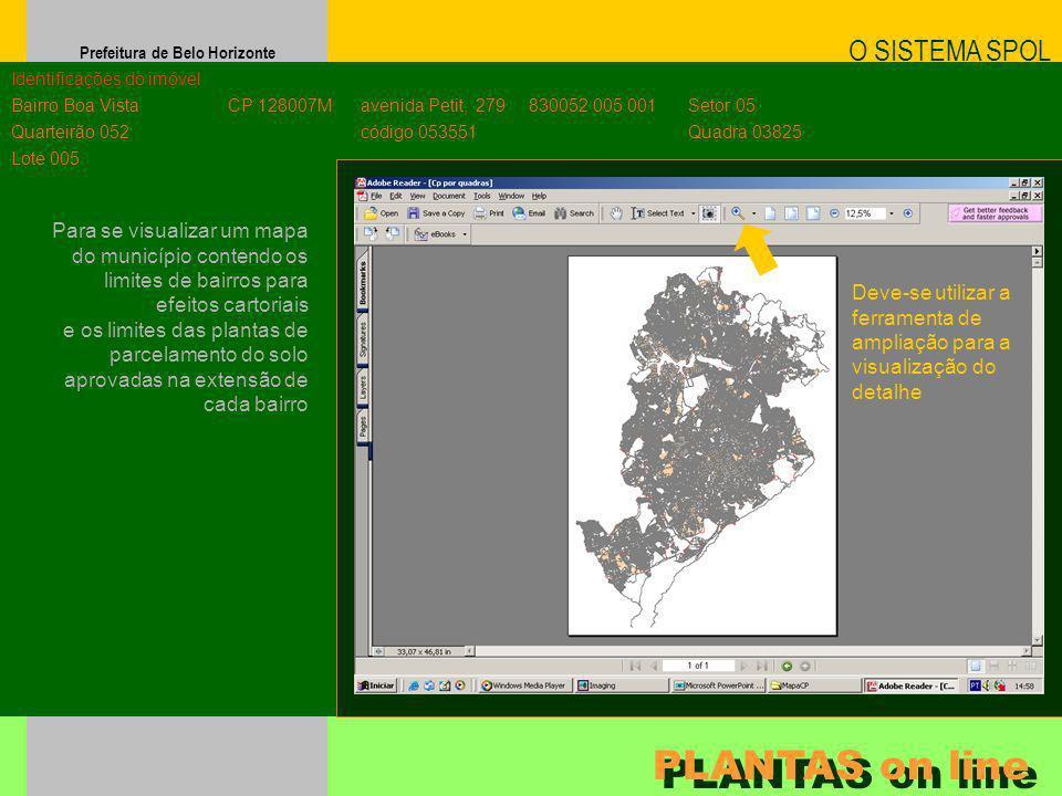 Prefeitura de Belo Horizonte Para se visualizar um mapa do município contendo os limites de bairros para efeitos cartoriais e os limites das plantas d