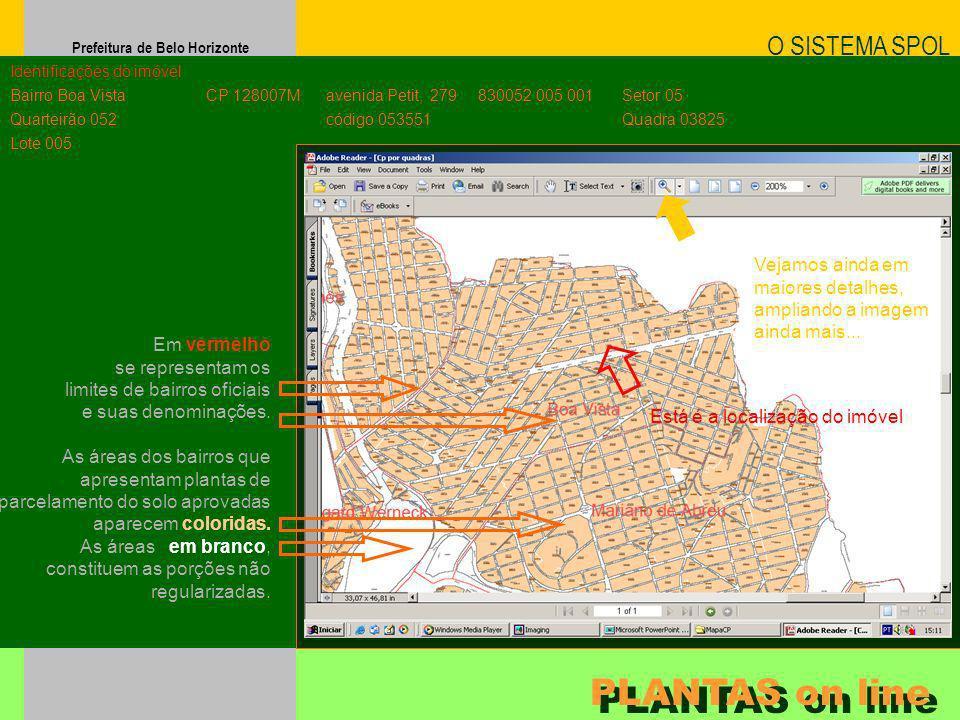 Prefeitura de Belo Horizonte Em vermelho se representam os limites de bairros oficiais e suas denominações. O SISTEMA SPOL PLANTAS on line Identificaç