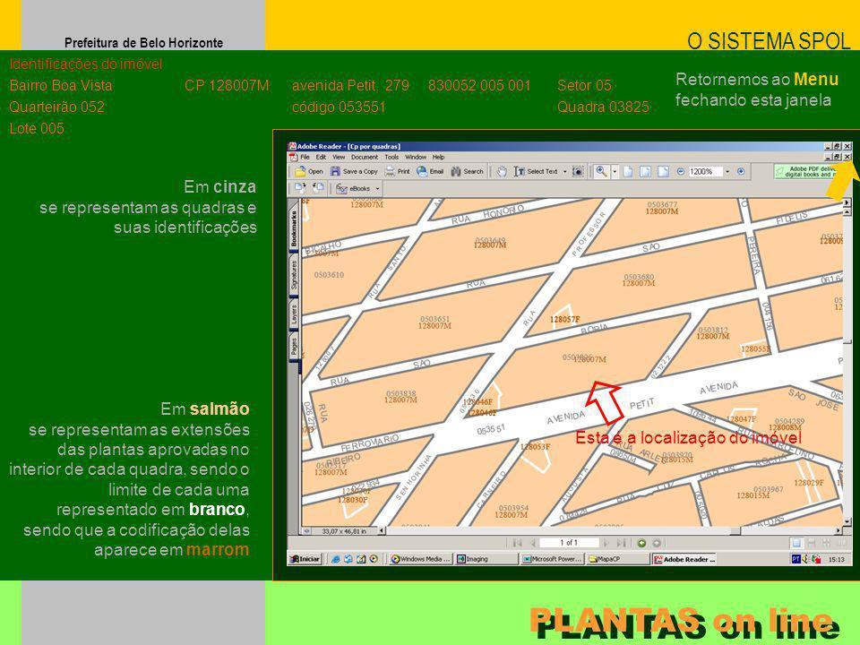Prefeitura de Belo Horizonte Em cinza se representam as quadras e suas identificações O SISTEMA SPOL PLANTAS on line Identificações do imóvel Bairro B