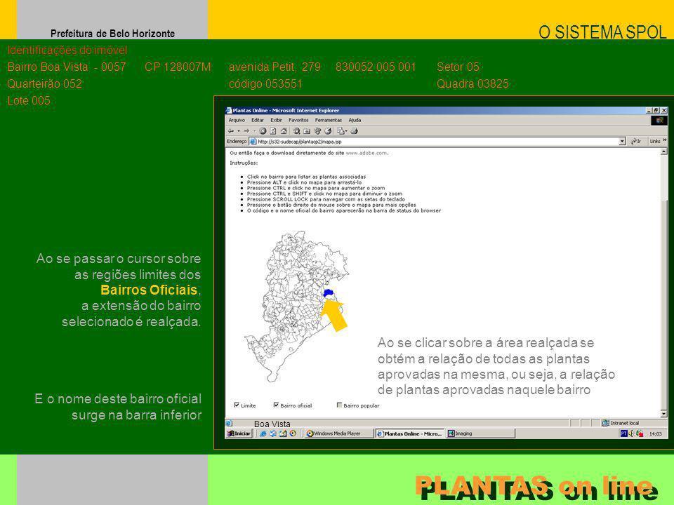 Prefeitura de Belo Horizonte O SISTEMA SPOL PLANTAS on line Identificações do imóvel Bairro Boa Vista Quarteirão 052 Lote 005 - 0057 CP 128007M avenid