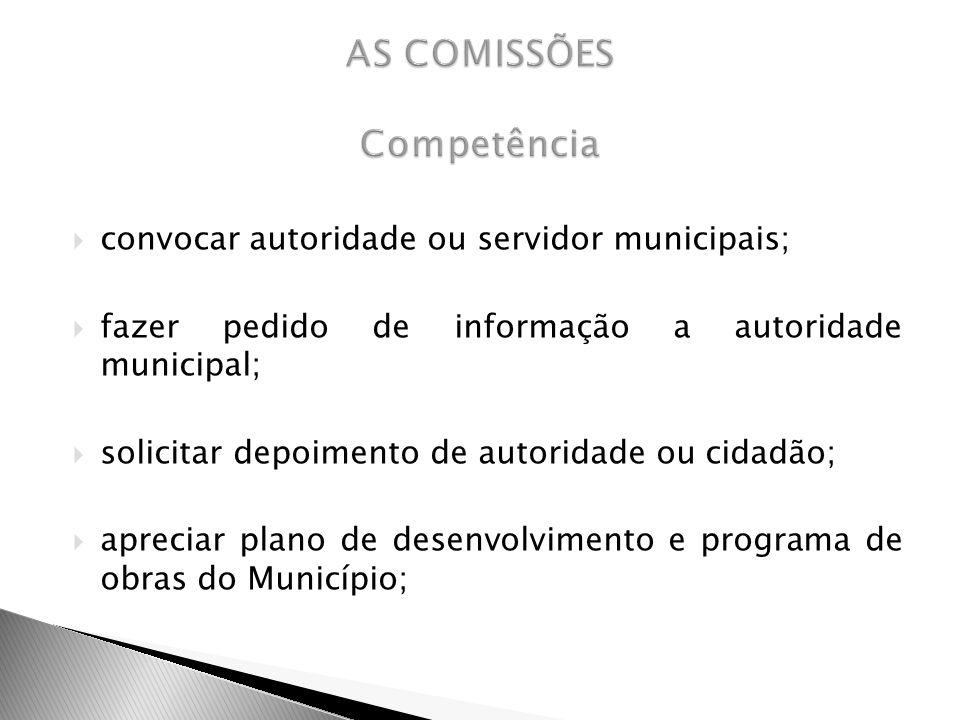 convocar autoridade ou servidor municipais; fazer pedido de informação a autoridade municipal; solicitar depoimento de autoridade ou cidadão; apreciar