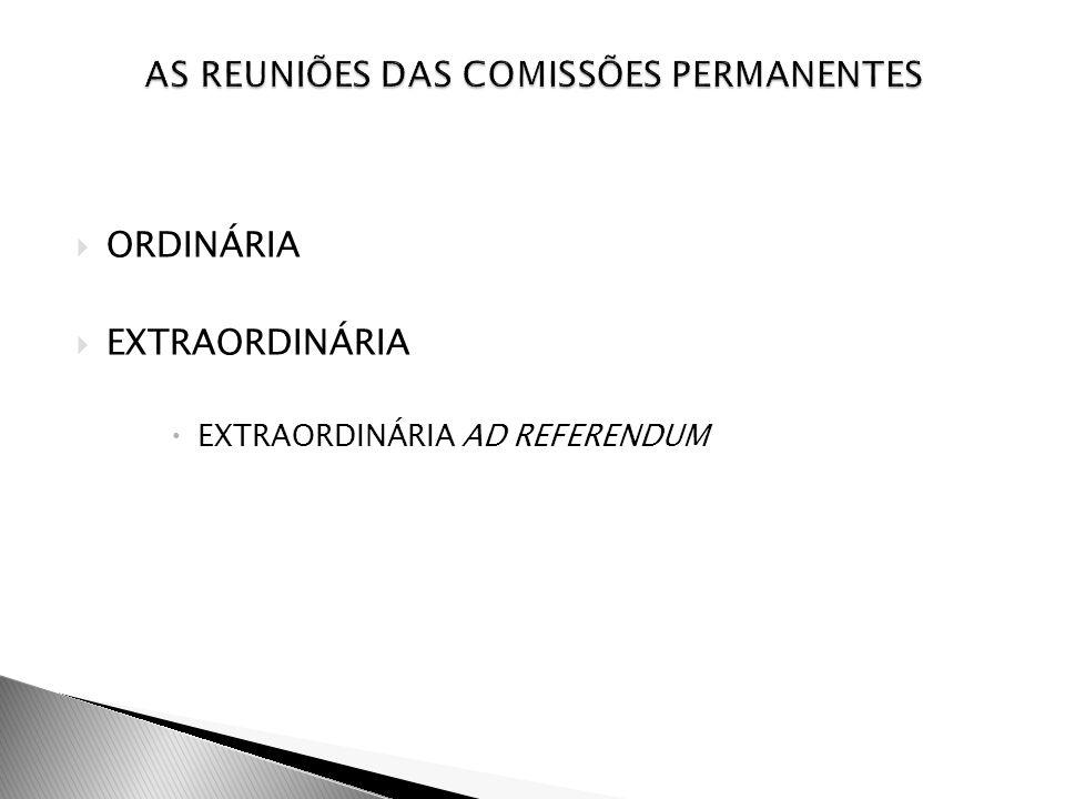 ORDINÁRIA EXTRAORDINÁRIA EXTRAORDINÁRIA AD REFERENDUM