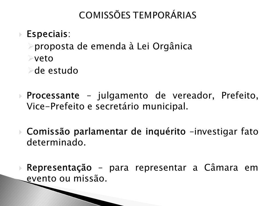 Especiais: proposta de emenda à Lei Orgânica veto de estudo Processante – julgamento de vereador, Prefeito, Vice-Prefeito e secretário municipal. Comi
