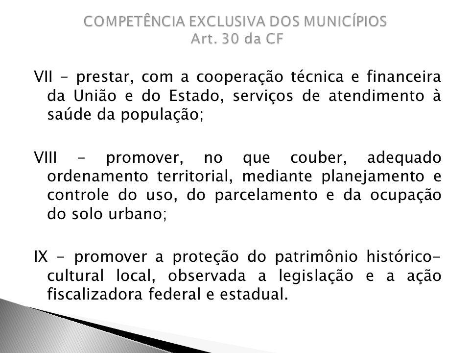 VII - prestar, com a cooperação técnica e financeira da União e do Estado, serviços de atendimento à saúde da população; VIII - promover, no que coube