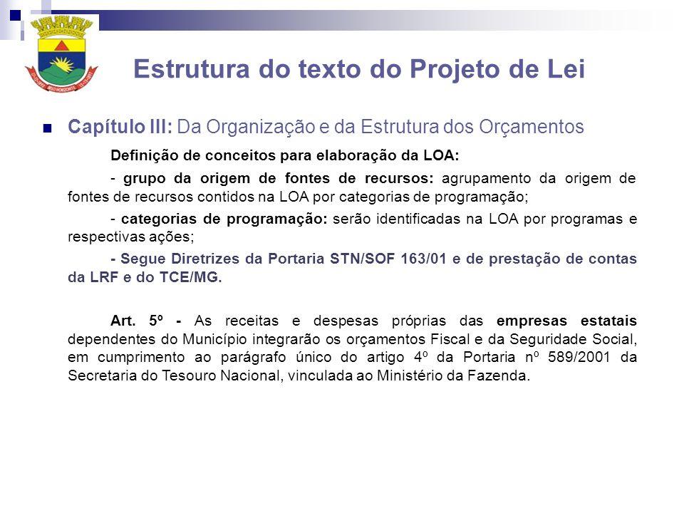 Estrutura do texto do Projeto de Lei Capítulo III: Da Organização e da Estrutura dos Orçamentos Definição de conceitos para elaboração da LOA: - grupo