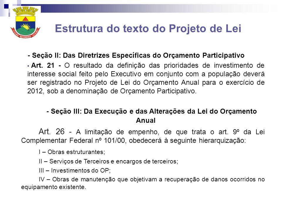 Estrutura do texto do Projeto de Lei - Seção II: Das Diretrizes Específicas do Orçamento Participativo Art. 21 - O resultado da definição das priorida