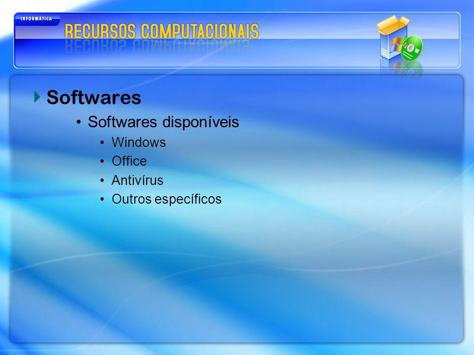 Softwares Softwares disponíveis Windows Office Antivírus Outros específicos