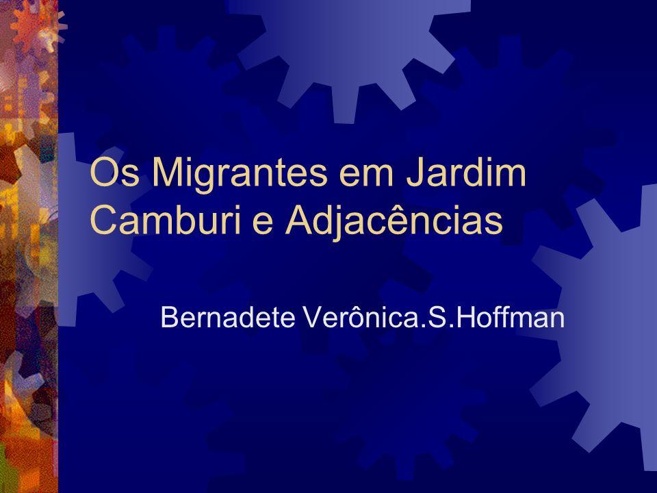 Os Migrantes em Jardim Camburi e Adjacências Bernadete Verônica.S.Hoffman