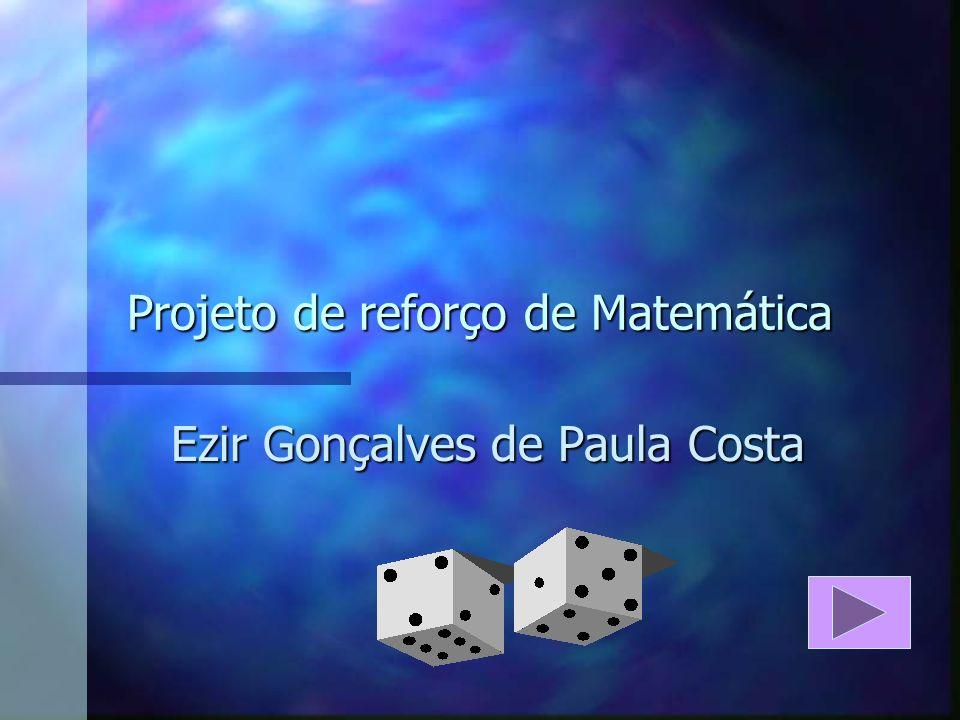 Projeto de reforço de Matemática Ezir Gonçalves de Paula Costa