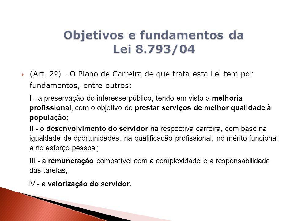 2 classes de servidores: E2: cargos cuja escolaridade exigida é de nível médio.
