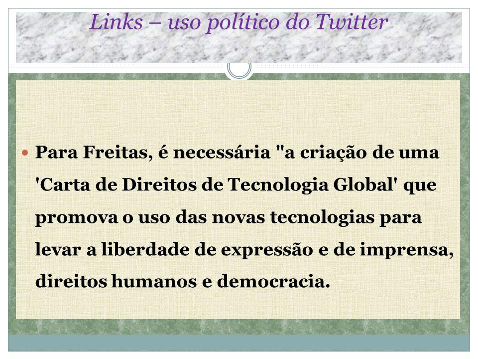 Links – uso político do Twitter Para Freitas, é necessária