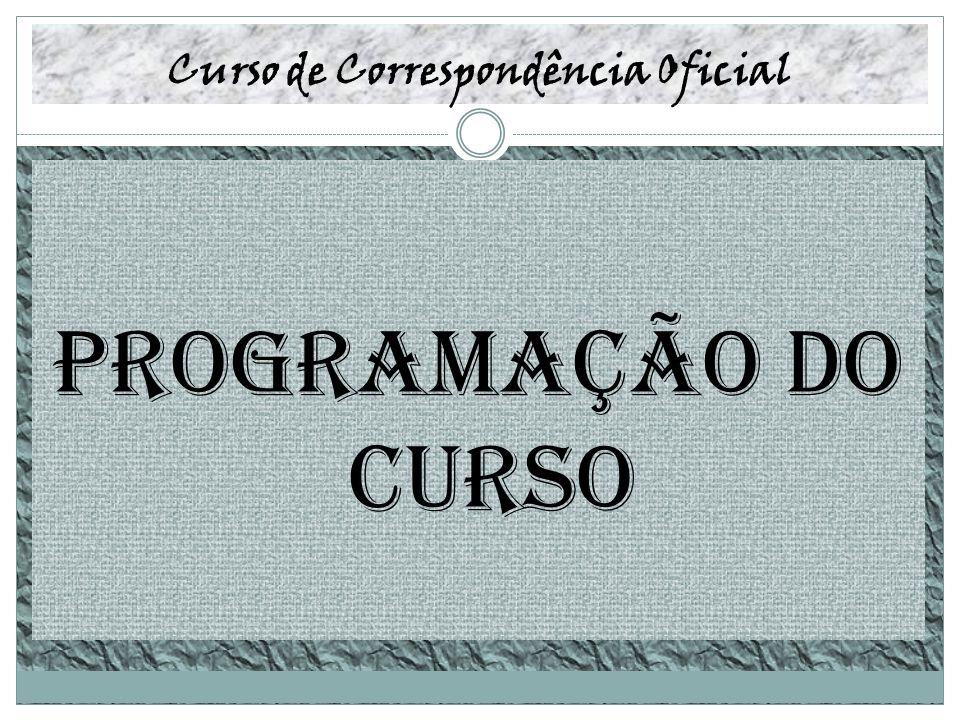Curso de Correspondência Oficial Programação do Curso