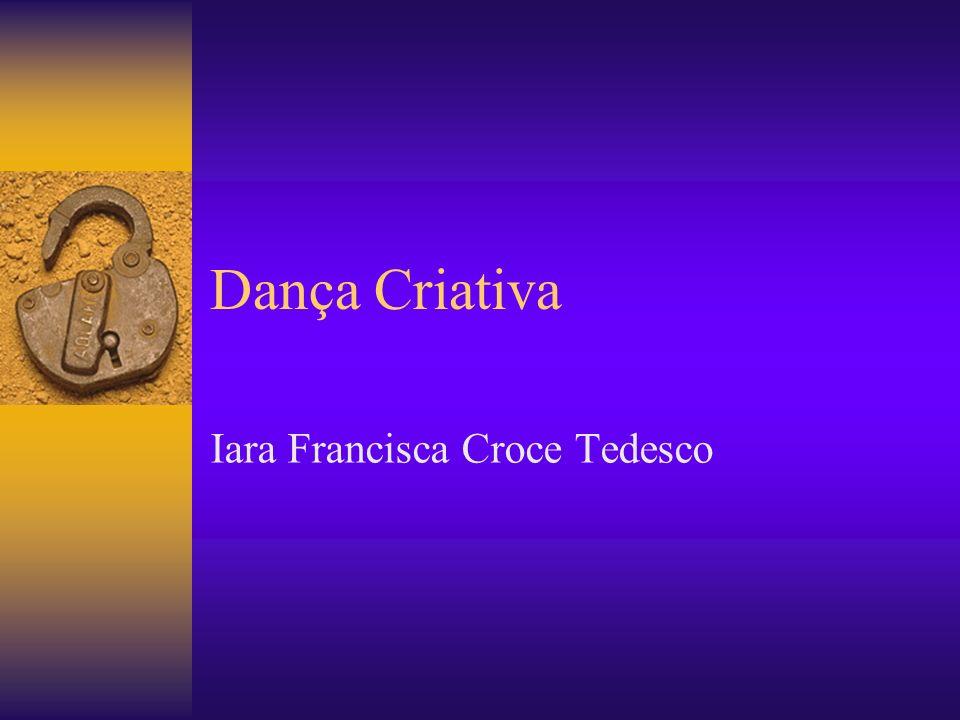 Dança Criativa Iara Francisca Croce Tedesco