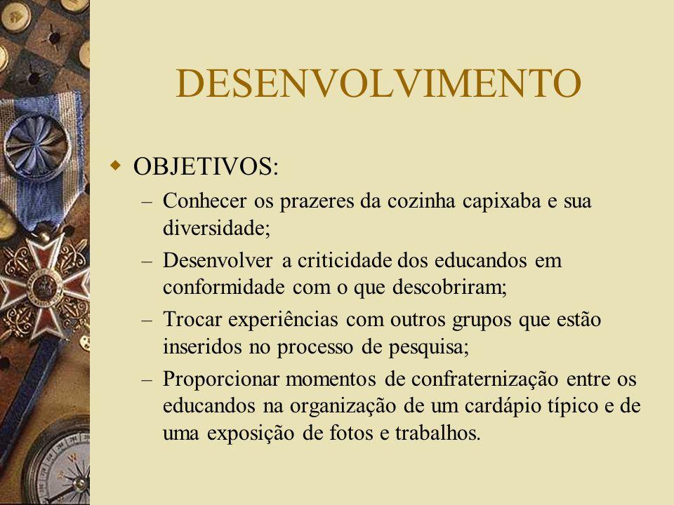 PÚBLICO ALVO Alunos de 1ª à 8ª séries.